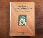 Aux camps turco-arabes,notes de Route et de Guerre en Cyrénaique et en Tripolitaine